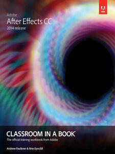 Foto Cover di Adobe After Effects CC Classroom in a Book, Ebook inglese di Andrew Faulkner,Brie Gyncild, edito da Pearson Education