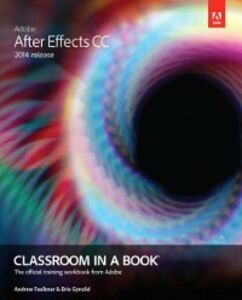 Ebook in inglese Adobe After Effects CC Classroom in a Book (2014 release) Faulkner, Andrew , Gyncild, Brie
