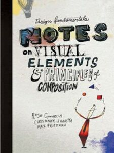 Ebook in inglese Notes on Visual Elements and Principles of Composition Friedman, Max , Gonnella, Rose , Navetta, Christopher
