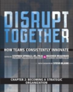 Ebook in inglese Becoming a Strategic Organization (Chapter 2 from Disrupt Together) Jr., Stephen Spinelli , McGowan, Heather