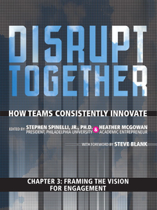 Ebook in inglese Framing the Vision for Engagement (Chapter 3 from Disrupt Together) Jr., Stephen Spinelli , McGowan, Heather