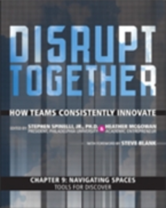 Ebook in inglese Navigating Spaces - Tools for Discover (Chapter 9 from Disrupt Together) Jr., Stephen Spinelli , McGowan, Heather