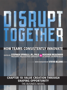 Ebook in inglese Value Creation through Shaping Opportunity--The Business Model (Chapter 10 from Disrupt Together) Jr., Stephen Spinelli , McGowan, Heather