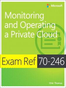 Foto Cover di Exam Ref 70-246, Ebook inglese di Orin Thomas, edito da Pearson Education