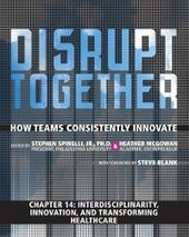 Interdisciplinarity, Innovation, and Transforming Healthcare (Chapter 14 from Disrupt Together)