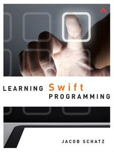 Foto Cover di Learning Swift Programming, Ebook inglese di Jacob Schatz, edito da Pearson Education