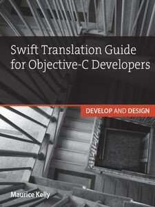 Ebook in inglese Swift Translation Guide for Objective-C Kelly, Maurice