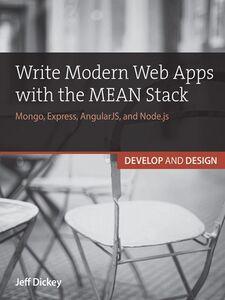 Foto Cover di Write Modern Web Apps with the MEAN Stack, Ebook inglese di Jeff Dickey, edito da Pearson Education
