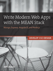 Ebook in inglese Write Modern Web Apps with the MEAN Stack Dickey, Jeff