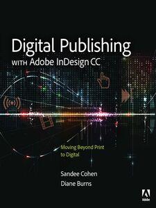 Foto Cover di Digital Publishing with Adobe InDesign CC, Ebook inglese di Diane Burns,Sandee Cohen, edito da Pearson Education