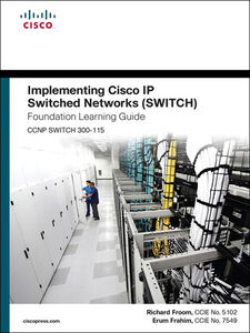 Ebook in inglese Implementing Cisco IP Switched Networks (SWITCH) Foundation Learning Guide Frahim, Erum , Froom, Richard