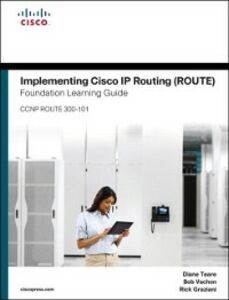 Foto Cover di Implementing Cisco IP Routing (ROUTE) Foundation Learning Guide, Ebook inglese di AA.VV edito da Pearson Education