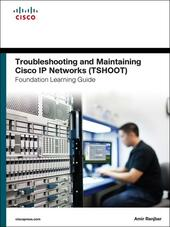 Troubleshooting and Maintaining Cisco IP Networks (TSHOOT) Foundation Learning Guide