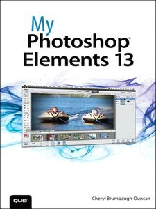 Ebook in inglese My Photoshop Elements 13 Brumbaugh-Duncan, Cheryl