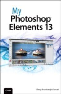 Ebook in inglese My Photoshop Elements 13 Brumbaugh-Duncan, Cheryl