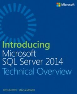 Foto Cover di Introducing Microsoft SQL Server 2014, Ebook inglese di Stacia Misner,Ross Mistry, edito da Pearson Education