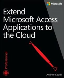 Ebook in inglese Extend Microsoft Access Applications to the Cloud Couch, Andrew