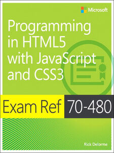 Ebook in inglese Exam Ref 70-480 Programming in HTML5 with JavaScript and CSS3 (MCSD) Delorme, Rick