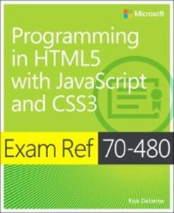 Foto Cover di Exam Ref 70-480 Programming in HTML5 with JavaScript and CSS3 (MCSD), Ebook inglese di Rick Delorme, edito da Pearson Education