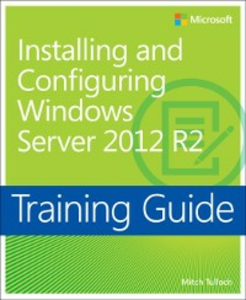 Ebook in inglese Training Guide Installing and Configuring Windows Server 2012 R2 (MCSA) Tulloch, Mitch