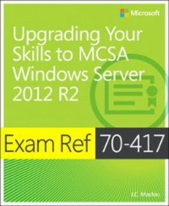 Ebook in inglese Exam Ref 70-417 Upgrading from Windows Server 2008 to Windows Server 2012 R2 (MCSA) Mackin, J.C.