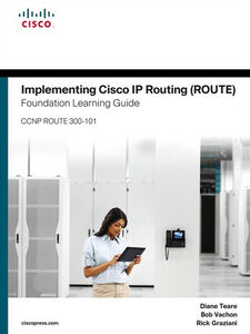 Ebook in inglese Implementing Cisco IP Routing (ROUTE) Foundation Learning Guide Graziani, Rick , Teare, Diane , Vachon, Bob