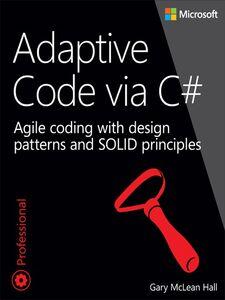 Foto Cover di Adaptive Code via C#, Ebook inglese di Gary McLean Hall, edito da Pearson Education