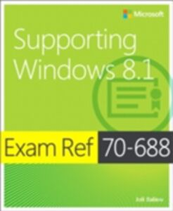 Ebook in inglese Exam Ref 70-688 Supporting Windows 8.1 (MCSA) Ballew, Joli
