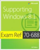 Exam Ref 70-688 Supporting Windows 8.1 (MCSA)