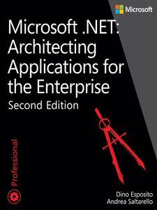 Foto Cover di Microsoft .NET--Architecting Applications for the Enterprise, Ebook inglese di Dino Esposito,Andrea Saltarello, edito da Pearson Education