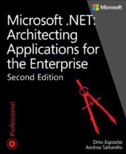 Ebook in inglese Microsoft .NET - Architecting Applications for the Enterprise Esposito, Dino , Saltarello, Andrea