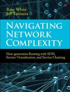 Foto Cover di Navigating Network Complexity, Ebook inglese di Jeff (Evgeny) Tantsura,Russ White, edito da Pearson Education
