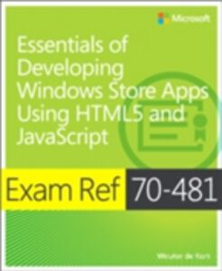 Foto Cover di Exam Ref 70-481 Essentials of Developing Windows Store Apps Using HTML5 and JavaScript (MCSD), Ebook inglese di Wouter de Kort, edito da Pearson Education