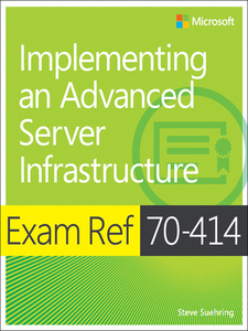 Ebook in inglese Exam Ref 70-414 Implementing an Advanced Server Infrastructure (MCSE) Suehring, Steve