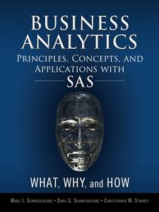 Ebook in inglese Business Analytics Principles, Concepts, and Applications with SAS Schniederjans, Dara G. , Schniederjans, Marc J. , Starkey, Christopher M.
