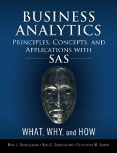 Ebook in inglese Business Analytics Principles, Concepts, and Applications with SAS Schniederjans, Dara G. , Schniederjans, Marc J. , Starkey, Christopher M.