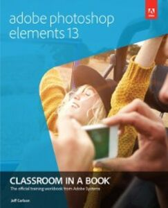 Ebook in inglese Adobe Photoshop Elements 13 Classroom in a Book Carlson, Jeff