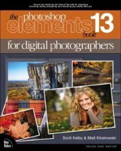 Ebook in inglese Photoshop Elements 13 Book for Digital Photographers Kelby, Scott , Kloskowski, Matt
