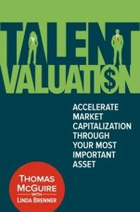Ebook in inglese Talent Valuation Brenner, Linda , McGuire, Thomas