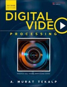 Foto Cover di Digital Video Processing, Ebook inglese di A. Murat Tekalp, edito da Pearson Education