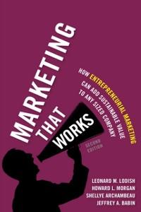 Ebook in inglese Marketing That Works Archambeau, Shellye , Babin, Jeffrey , Lodish, Leonard M. , Morgan, Howard L.