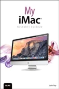 Ebook in inglese My iMac (Yosemite Edition) Ray, John