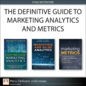 Ebook in inglese Definitive Guide to Marketing Analytics and Metrics (Collection) Bendle, Neil , Brea, Cesar , Farris, Paul , Pfeifer, Phillip