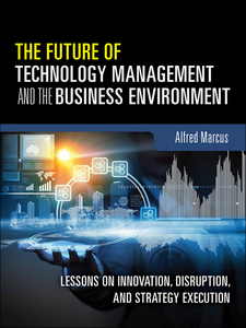 Ebook in inglese The Future of Technology Management and the Business Environment Marcus, Alfred A.