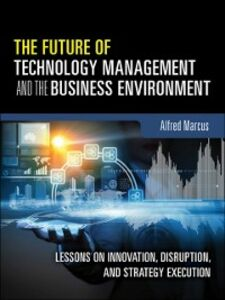 Ebook in inglese Future of Technology Management and the Business Environment Marcus, Alfred A.