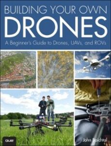 Ebook in inglese Building Your Own Drones Baichtal, John