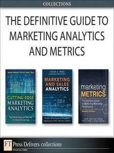 Ebook in inglese The Definitive Guide to Marketing Analytics and Metrics (Collection) Bendle, Neil , Brea, Cesar , Farris, Paul , Pfeifer, Phillip
