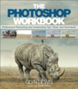 Foto Cover di Photoshop Workbook, Ebook inglese di Glyn Dewis, edito da Pearson Education
