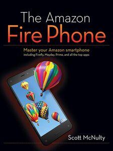 Foto Cover di The Amazon Fire Phone, Ebook inglese di Scott McNulty, edito da Pearson Education