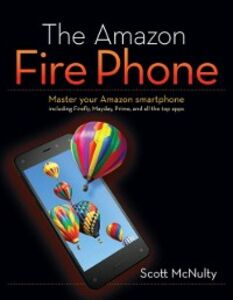 Foto Cover di Amazon Fire Phone, Ebook inglese di Scott McNulty, edito da Pearson Education